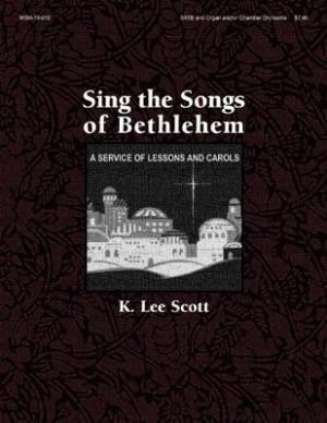 K. Lee Scott: Sing the Songs of Bethlehem
