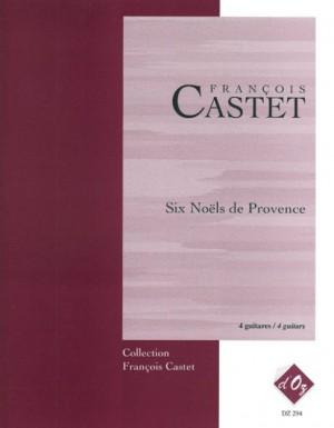 François Castet: Six Noëls de Provence