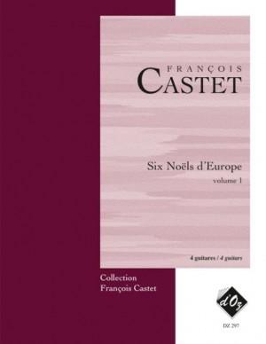 François Castet: Six Noëls d'Europe, vol. 1