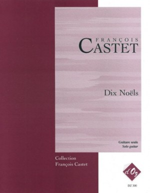 François Castet: Dix Noëls