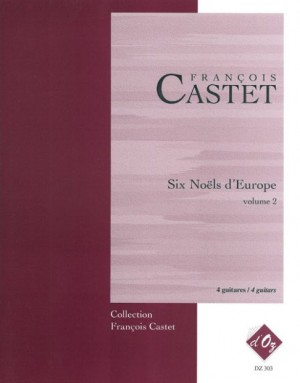 François Castet: Six Noëls d'Europe, vol. 2