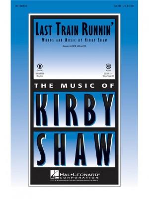 Kirby Shaw: Last Train Runnin'