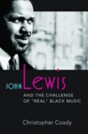 "John Lewis and the Challenge of """"Real"""" Black Music"
