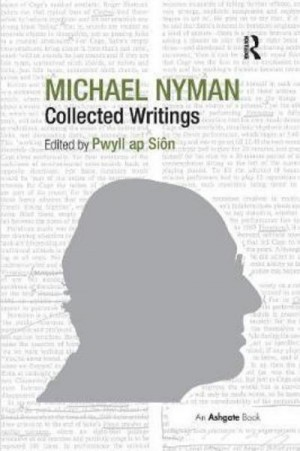 Michael Nyman: Collected Writings