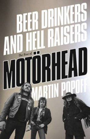 Beer Drinkers And Hell Raisers: The Rise of Motorhead