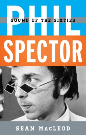 Phil Spector: Sound of the Sixties
