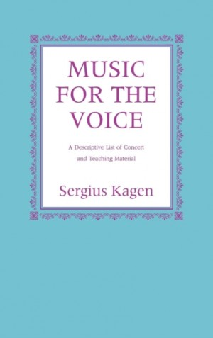 Music for the Voice, Revised Edition: A Descriptive List of Concert and Teaching Material