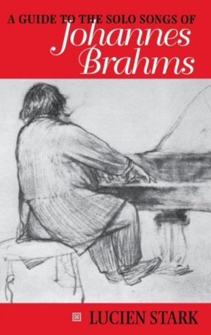 Guide to the Solo Songs of Johannes Brahms, A