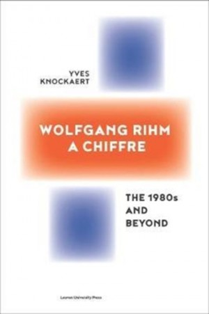 Wolfgang Rihm, a Chiffre: The 1980s and Beyond