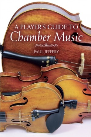 Player's Guide to Chamber Music, A
