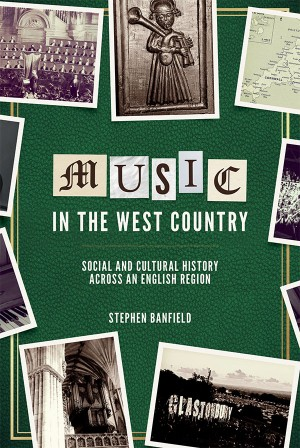Music in the West Country - Social and Cultural History across an English Region