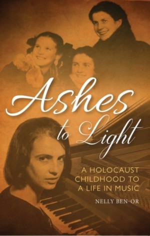 Ashes to Light: A Holocaust Childhood and a Life in Music