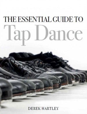 Essential Guide to Tap Dance, The