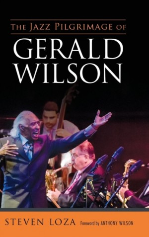 The Jazz Pilgrimage of Gerald Wilson
