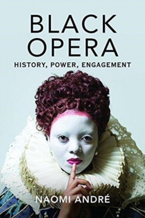 Black Opera: History, Power, Engagement