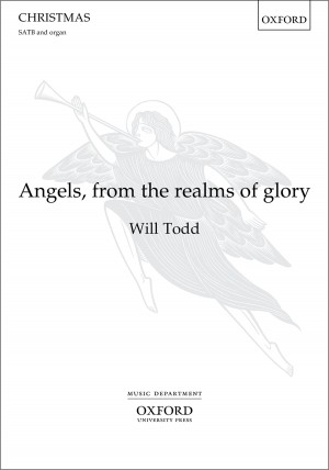 Todd: Angels, from the realms of glory