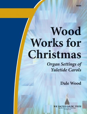 Dale Wood: Wood Works For Christmas