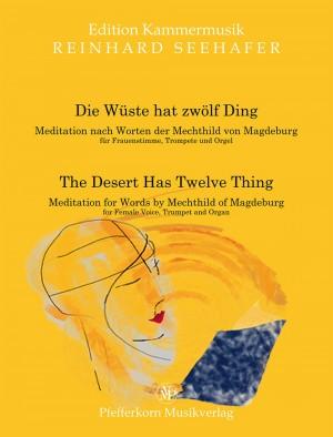 Reinhard Seehafer: The Desert Has Twelve Thing