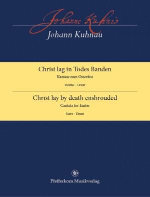 Johann Kuhnau: Christ Lay by Death Enshrouded