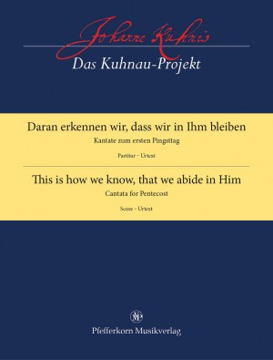 Johann Kuhnau: This Is how We Know, That We Abide in Him