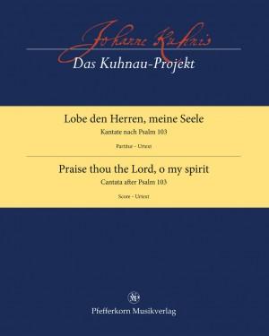 Johann Kuhnau: Praise Thou The Lord, O My Spirit