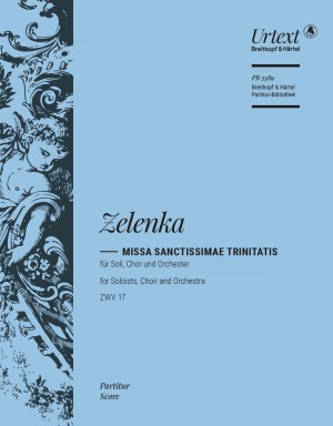 Zelenka: Missa Sanctissimae Trinitatis in A minor ZWV 17