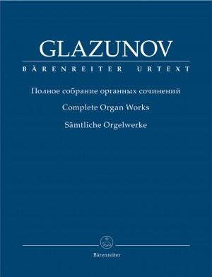 Glazunov, Alexander: Complete Organ Works