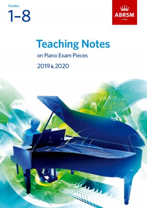 Teaching Notes on Piano Exam Pieces 2019 & 2020, ABRSM Grades 1-8 Product Image