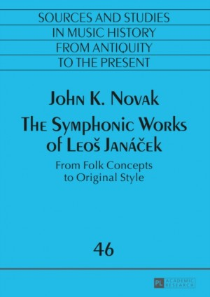 The Symphonic Works of Leos Janacek: From Folk Concepts to Original Style