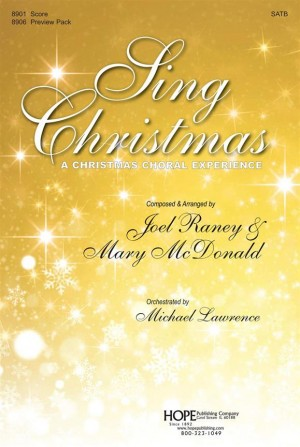 Joel Raney_Mary McDonald: Sing Christmas: A Christmas Choral Experience