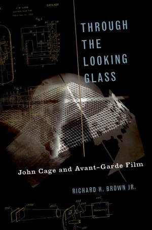 Through The Looking Glass: John Cage and Avant-Garde Film Product Image