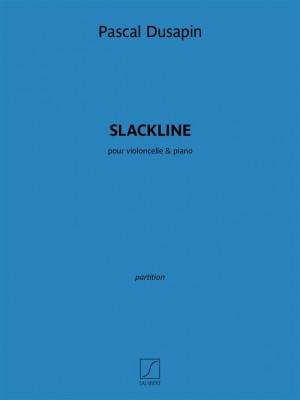 Pascal Dusapin: Slackline