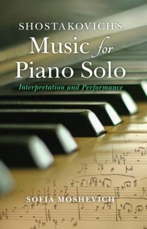 Shostakovich's Music for Piano Solo: Interpretation and Performance