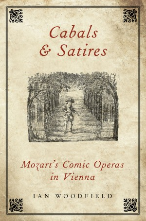 Cabals and Satires: Mozart's Comic Operas in Vienna