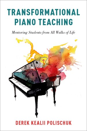 Transformational Piano Teaching: Mentoring Students from All Walks of Life Product Image