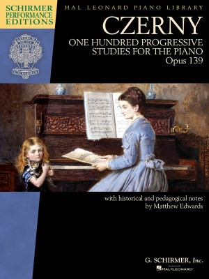 Carl Czerny: One Hundred Progressive Studies for the Piano, Op. 139