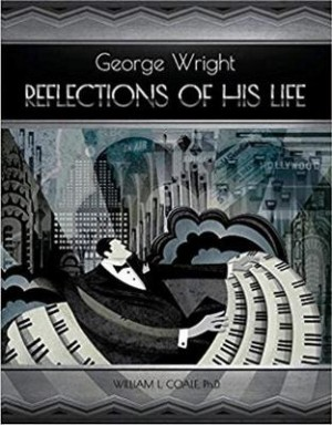 George Wright: Reflections of His Life