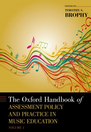 The Oxford Handbook of Assessment Policy and Practice in Music Education, Volume 1 Product Image