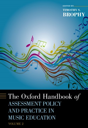 The Oxford Handbook of Assessment Policy and Practice in Music Education, Volume 2 Product Image