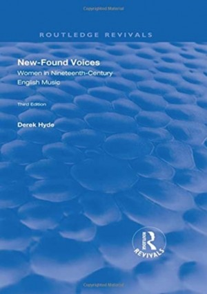 New-found Voices: Women in Nineteenth-century English Music