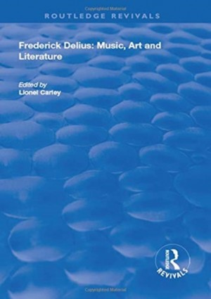Frederick Delius: Music, Art and Literature: Music, Art and Literature