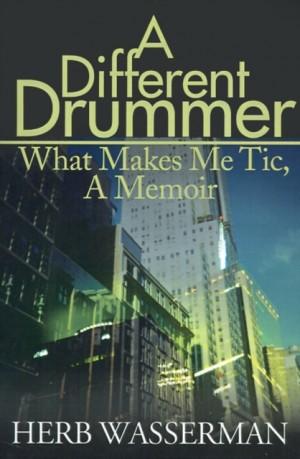 A Different Drummer: What Makes Me Tic, a Memoir