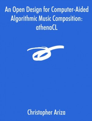 Open Design for Computer-Aided Algorithmic Music Composition, An