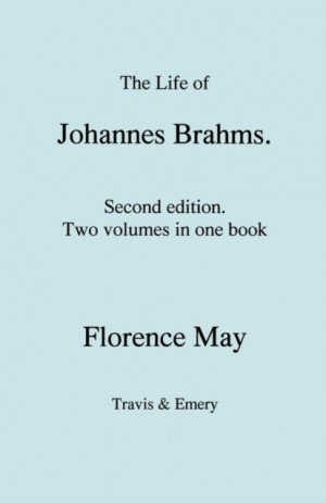 The Life of Johannes Brahms. Second Edition, Revised. (Volumes 1 and 2 in One Book). (First Published 1948).