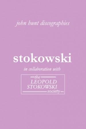 Leopold Stokowski: The Discography