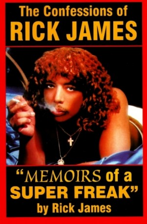 Confessions of Rick James: Memoirs of a Super Freak