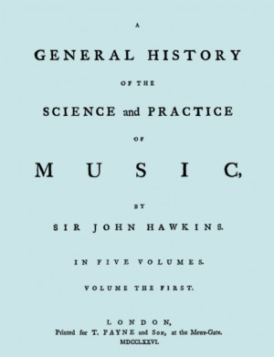 A General History of the Science and Practice of Music. Vol.1 of 5. [Facsimile of 1776 Edition of Vol.1.]