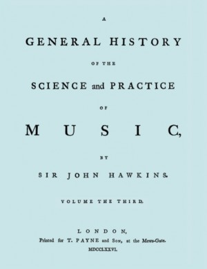 A General History of the Science and Practice of Music. Vol.3 of 5. [Facsimile of 1776 Edition of Vol.3.]