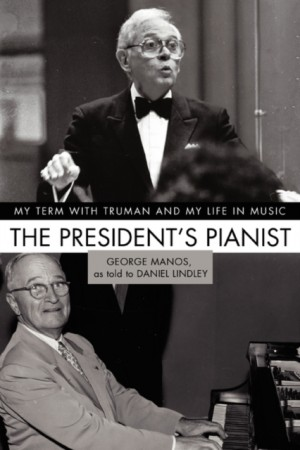 The President's Pianist: My Term with Truman and My Life in Music