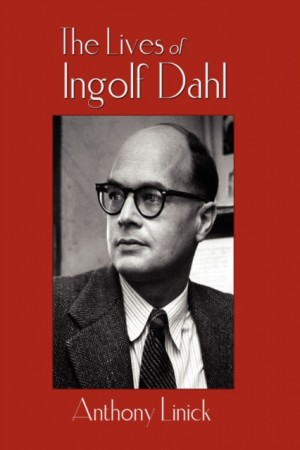 The Lives of Ingolf Dahl